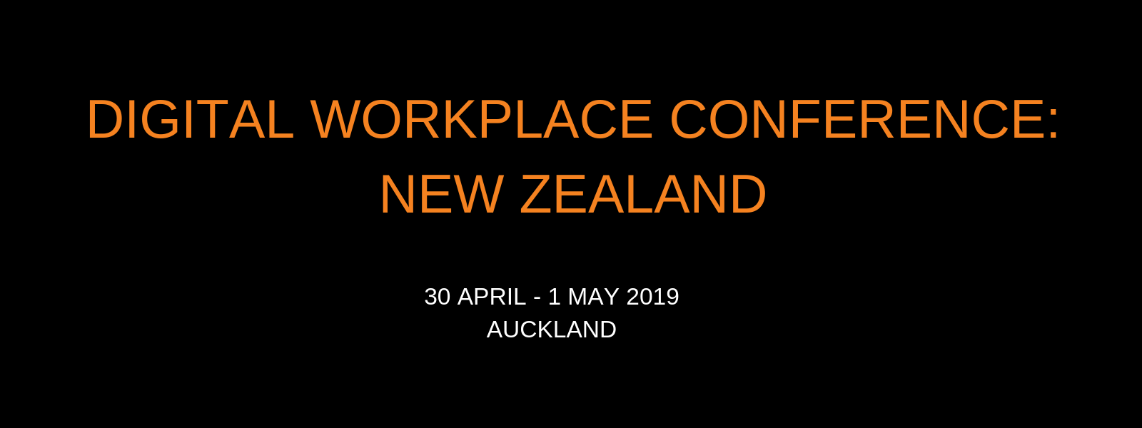 Digital Workplace Conference: New Zealand 2019