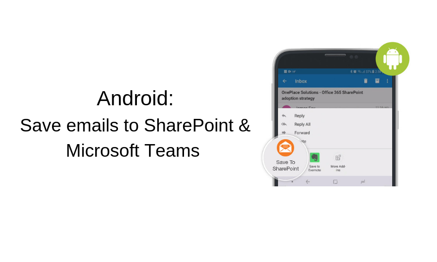 Save emails to SharePoint & Microsoft Teams from your Android Device