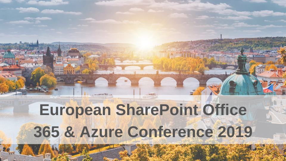 European SharePoint Office 365 & Azure Conference 2019: Top Sessions