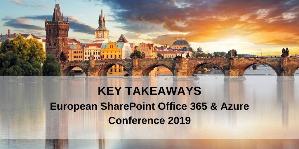 European SharePoint Office 365 & Azure Conference 2019: Key Takeaways