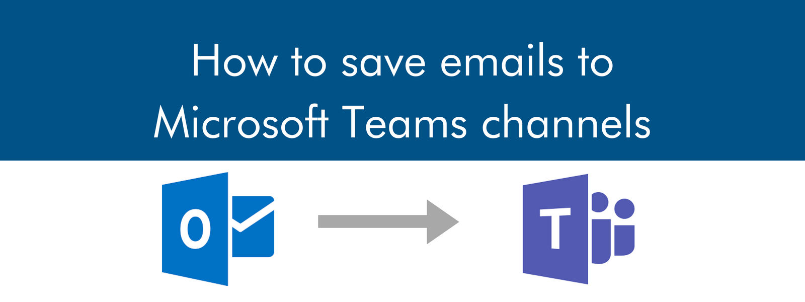 Conveniently save emails to Microsoft Teams channels