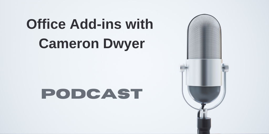 365 Days of Cloud Podcast: Office Add-ins with Cameron Dwyer