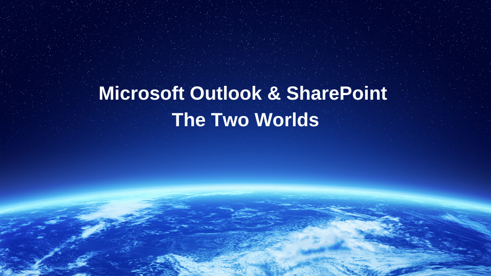 Microsoft Outlook & Microsoft SharePoint - The Two Worlds